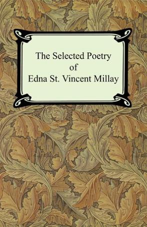 edna st vincent millays lifestyle in her poem renascence Edna st vincent millay  from her early success with the long poem 'renascence' (which earned her a scholarship to  in both her poetry and her lifestyle she.