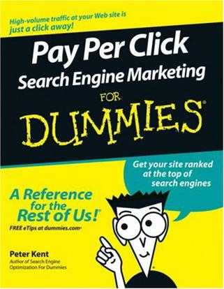 Pay Per Click Search Engine Marketing For Dummies (For Dummies (Computer/Tech))