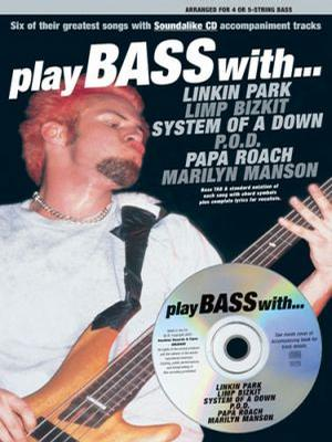 Play Bass with Linkin Park, Limp Bizkit, System of a Down, P.O.D., Papa Roach and Marilyn Manson