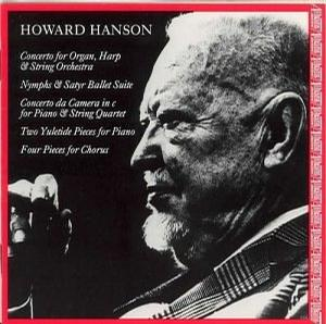 Howard Hanson: Concerto for Organ, Harp & String Orchestra; Nymphs & Satyr Ballet Suite; etc.