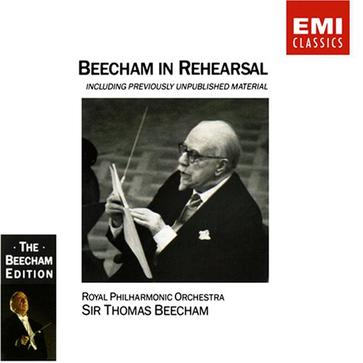 The Beecham Edition - Beecham: in Rehearsal