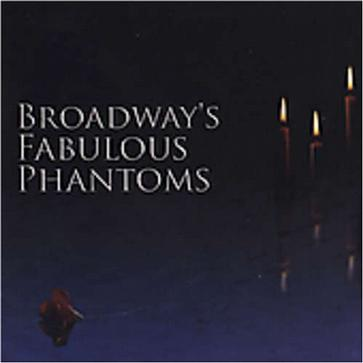 Broadway's Fabulous Phantoms