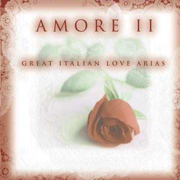 Amore II ~ Great Italian Love Arias