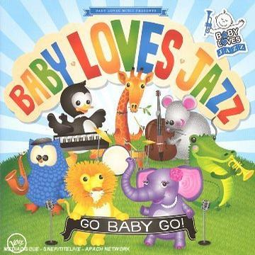 Baby Loves Jazz: Go Baby Go!