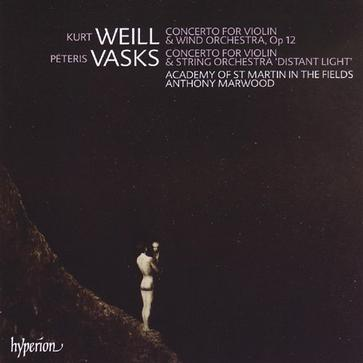 Weill: Concerto for Violin & Wind Orchestra; Vasks: Concerto for Violin & String Orchestra 'Distant Light'