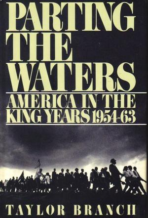PARTING THE WATERS [AMERICA IN THE KING YEARS 1954-63] (UNABRIDGED)