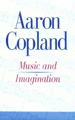 Music and Imagination (The Charles Eliot Norton Lectures)