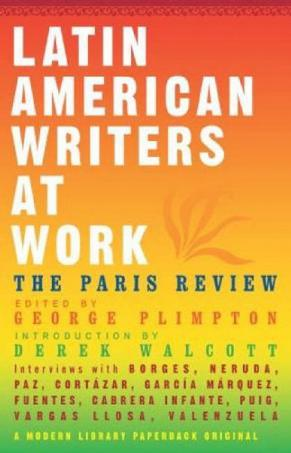 Latin American Writers at Work (Modern Library Paperbacks)