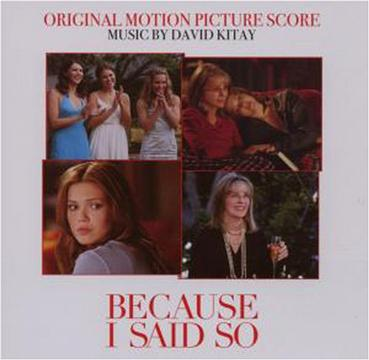 Because I Said So (Original Motion Picture Score)