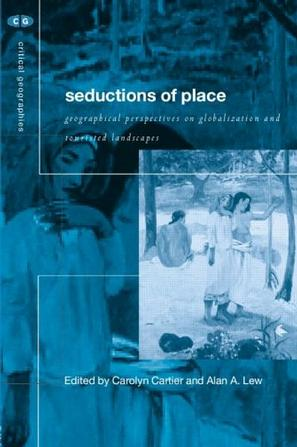 Seductions of Place (Critical Geographies)