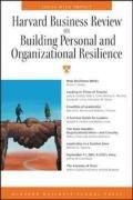 Harvard Business Review on Building Personal and Organizational Resilience