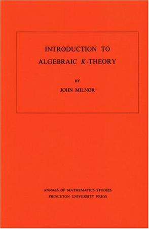 Introduction to Algebraic K-Theory.