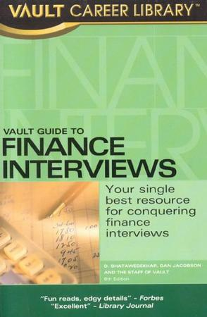 Vault Guide to Finance Interviews, 6th Edition