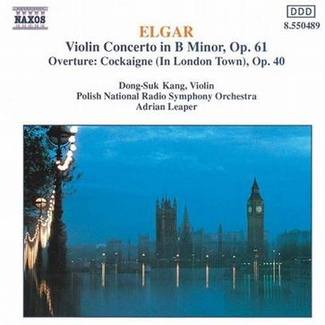 Elgar: Violin Concerto in B Minor; Overture: Cockaigne (In London Town)