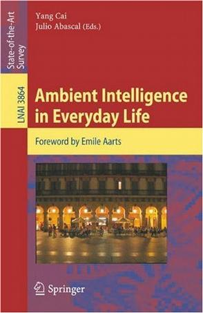 Ambient intelligence in everyday life日常生活中的环境感知智能