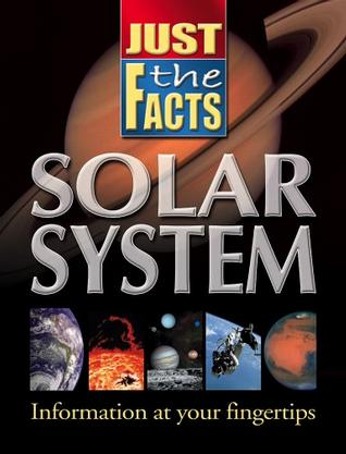 Just the Facts Solar System