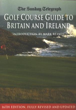 Sunday Telegraph Golf Course Guide to Britain & Ireland