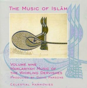 Music of Islam, Vol. 9: Mawlawiyah Music of the Whirling Dervishes