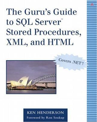 The Guru's Guide to SQL Server Stored Procedures, XML, and HTML