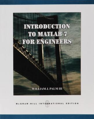 Introduction to matlab 7 For Engineers Solution Manual Free