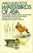 A Field Guide to the Waterbirds of Asia