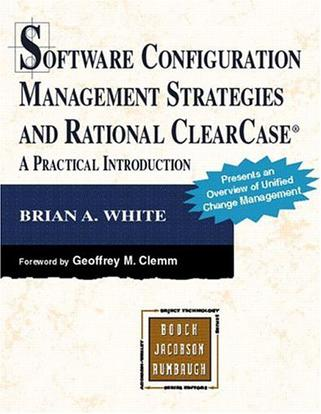 Software Configuration Management Strategies and Rational ClearCase(R)