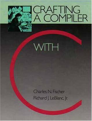 crafting a compiler with c by fischer and leblanc pdf