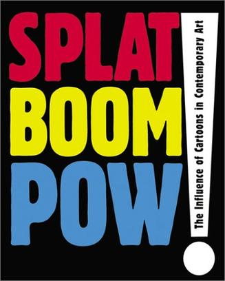 Splat Boom Pow! The Influence of Cartoons in Contemporary Art