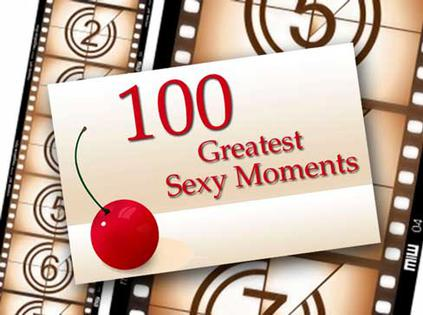 The 100 Greatest Sexy Moments