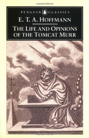 The Life and Opinions of the Tomcat Murr (Penguin Classics)