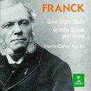 Cesar Franck: Great Organ Works