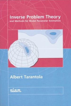 Inverse Problem Theory and Methods for Model Parameter Estimation