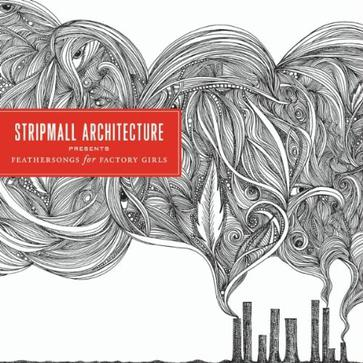 Stripmall Architecture-Feathersongs for Factory Girls Part.1