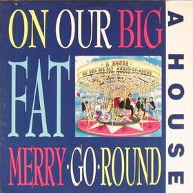 On Our Big Fat Merry Go Round 89