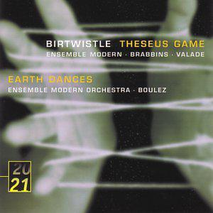 Birtwistle: Theseus Game, Earth Dances