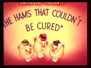 The Hams That Couldn't Be Cured 1942