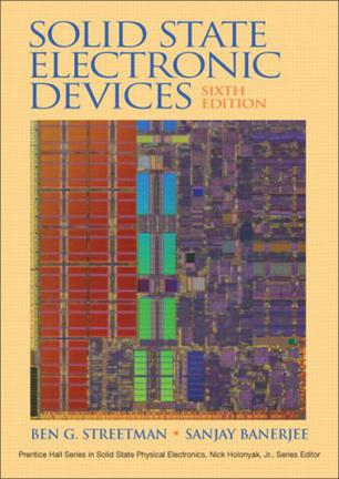 Solid State Electronic Devices (6th Edition)