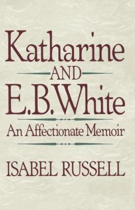 Katharine and E.B. White