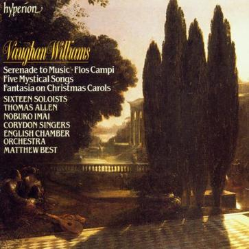 Vaughan Williams - Serenade to Music · Five Mystical Songs · Fantasia on Christmas Carols · Flos Campi / Sixtieen Soloists · Thomas Allen · Nobuko Imai · Corydon Singers · ECO · Matthew Best
