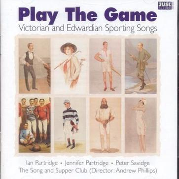 Play the Game -- Victorian and Edwardian Sporting Songs