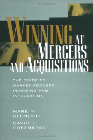 Winning at Mergers and Acquisitions