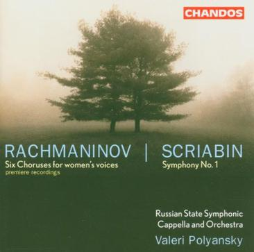 Rachmaninov: Six Choruses for Women's Voices; Scriabin: Symphony No. 1
