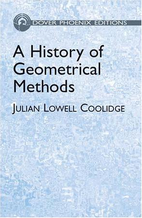 A History of Geometrical Methods (Dover Phoenix Editions)