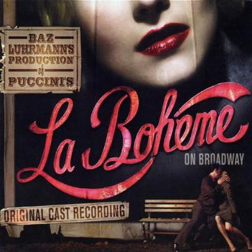 Baz Luhrmann's La Boheme (Highlights from the 2002 Original Broadway Cast)