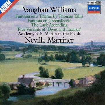 Vaughan Williams: Fantasia on a Theme by Thomas Tallis; The Lark Ascending; Five Variants of Dives and Lazarus; Fantasia on Greensleeves