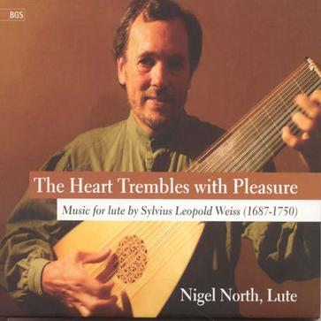 Nigel North - The Heart Trembles with Pleasure - Nigel North, Lute