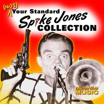 (Not) Your Standard Spike Jones Collection