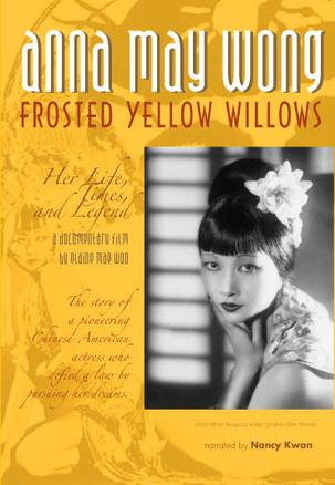 Anna May Wong, Frosted Yellow Willows: Her Life, Times and Legend