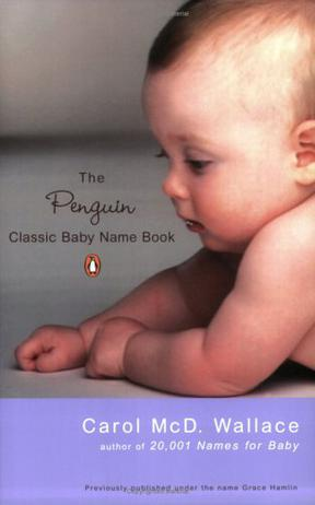 The Penguin Classic Baby Name Book