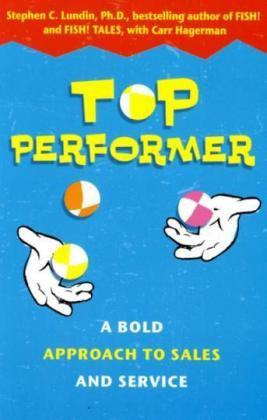 Top Performer. A Bold Approach to Sales and Service